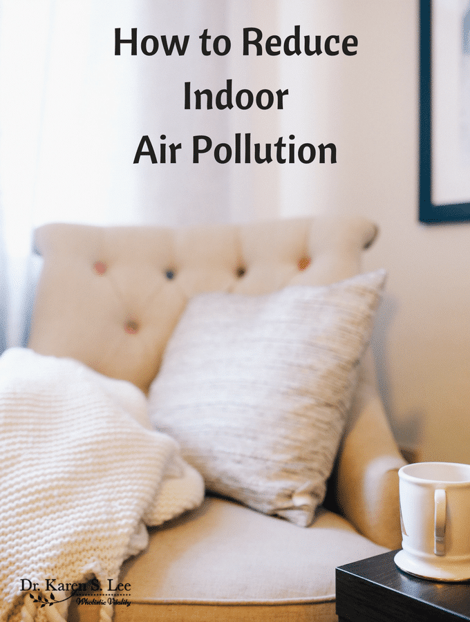how to reduce indoor air pollution dr karen lee 39 s five tips intellipure. Black Bedroom Furniture Sets. Home Design Ideas